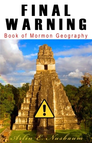 Final Warning: Book of Mormon Geography: Theorists & Modelers Stop Fighting Against Zion!