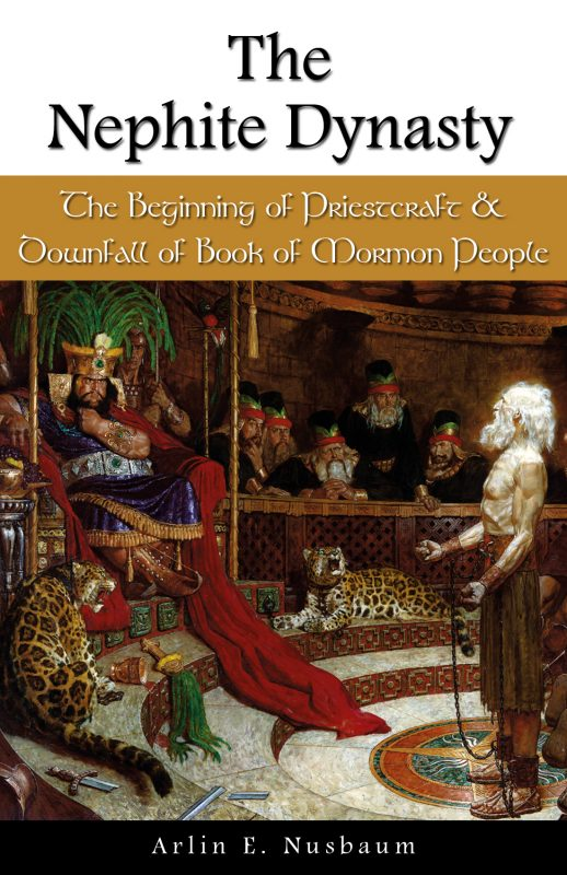 The Nephite Dynasty: The Beginning of Priestcraft and Downfall of Book of Mormon People